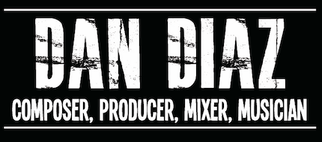 DAN DIAZ - COMPOSER, PRODUCER, MIXER, MUSICIAN